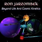 Beyond Life and Cosmic Kinetics - EP