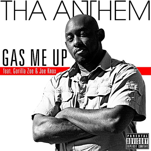 DOWNLOAD MP3: Tha Anthem - Gas Me Up (feat  Gorilla Zoe & Joe Knox)