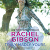 Truly Madly Yours (Unabridged) - Rachel Gibson