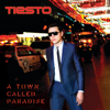 A Town Called Paradise (Deluxe Version) - Tiësto