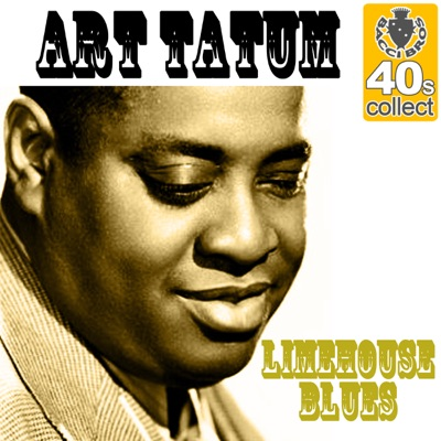 Limehouse Blues (Remastered) - Single - Art Tatum