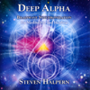 Deep Alpha: Brainwave Synchronization for Meditation and Healing - Steven Halpern