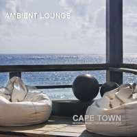 Ambient Lounge - Cape Town (Modern Music for Modern People)