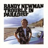 Trouble In Paradise, Randy Newman