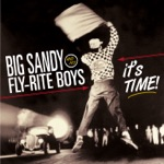 Big Sandy & His Fly-Rite Boys - Chalk It Up to the Blues