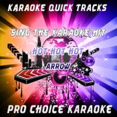 Hot Hot Hot (Karaoke Version) [Originally Performed by Arrow]