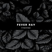 If I Had a Heart - Fever Ray - Fever Ray