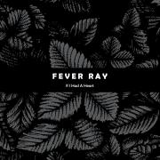 If I Had a Heart - Fever Ray - Fever Ray