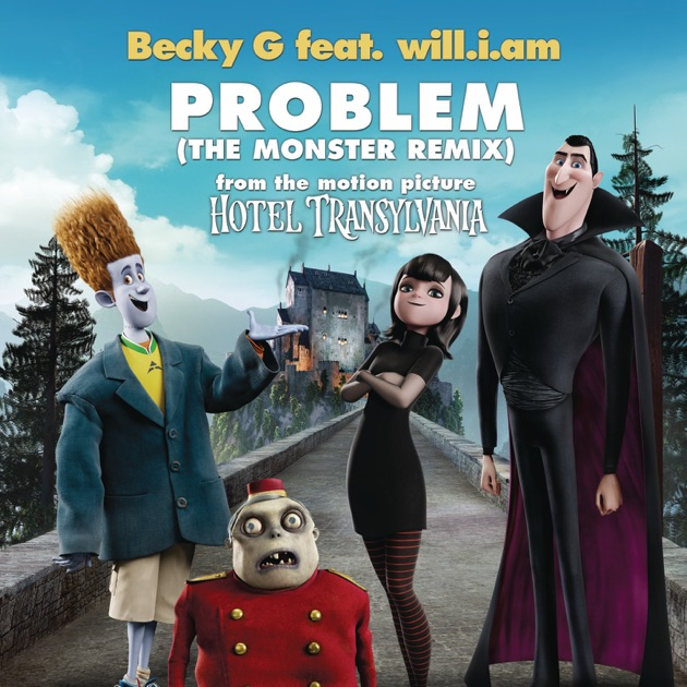 "Problem (From ""Hotel Transylvania"") [The Monster Remix] [feat. will.i.am.] - Single by Becky G on Apple Music"