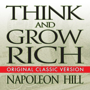 Think and Grow Rich (Unabridged) - Napoleon Hill audiobook, mp3