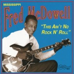 Mississippi Fred McDowell - I Worked Old Lu and I Worked Old Bess