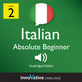 Learn Italian - Level 2: Absolute Beginner Italian, Volume 1: Lessons 1-25: Absolute Beginner Italian #1 (Unabridged) audiobook