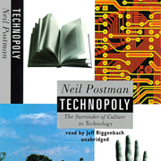 Download Technopoly: The Surrender of Culture to Technology (Unabridged) Audio Book