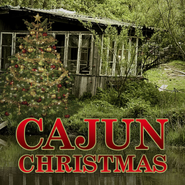 cajun christmas by various artists on apple music