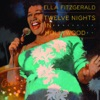 Ella Fitzgerald - Twelve Nights In Hollywood Live Album
