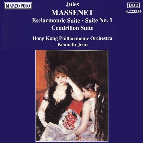Kenneth Jean & Hong Kong Philharmonic Orchestra - Massenet: Esclarmonde Suite; Suite No. 1; Cendrillon Suite