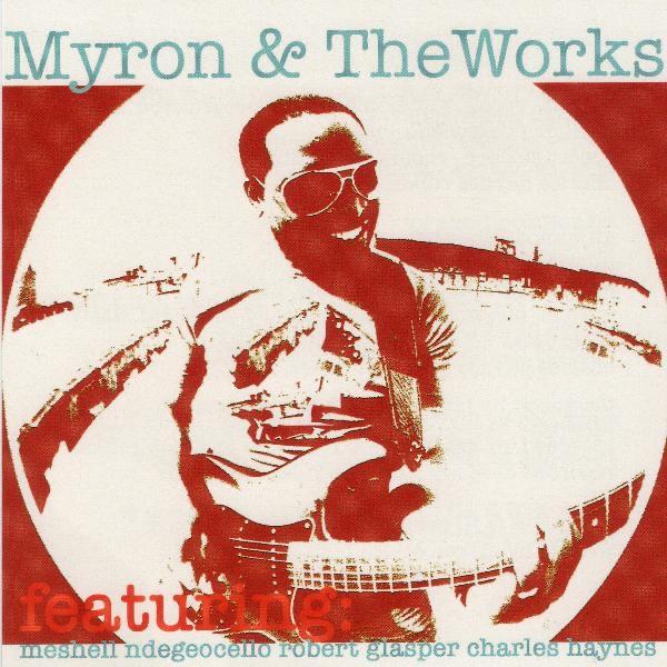 Myron & the Works (feat. Meshell Ndegeocello & Robert Glasper)