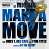 Make a Move feat Juicy J Red Cafe and Tone Yates Single