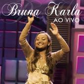 Bruna Karla - Ao Vivo