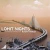 Lohit Nights