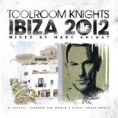 Toolroom Knights Ibiza 2012 (Mixed By Mark Knight)