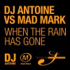 When the Rain Has Gone (Remixes), DJ Antoine & Mad Mark