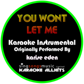 [Download] You Won't Let Me (Originally Performed By Karise Eden) [Instrumental Version] MP3