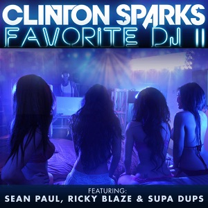 Favorite DJ II (feat. Sean Paul, Ricky Blaze & Supa Dups) - Single Mp3 Download