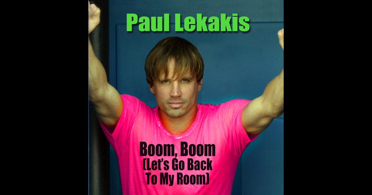 Paul Lekakis Boom Boom Lets Go Back To My Room US Remix