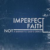Imperfect Faith: Not a Barrier to God's Grace