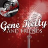 Gene Kelly and Friends (The Dave Cash Collection) [Remastered] ジャケット写真