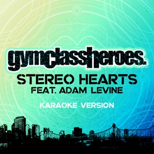 Gym Class Heroes - Stereo Hearts feat. Adam Levine [Karaoke Version]