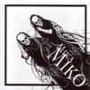 Mika Miko - I Don't Like Your Widow's Peak
