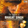 The Legend of Bhagat Singh (Original Motion Picture Soundtrack), A. R. Rahman