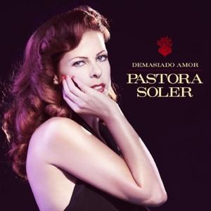 Pastora Soler - Demasíado Amor