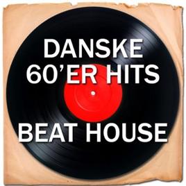 Danske 60'er Hits (Beat House) by Diverse Kunstnere on Apple Music