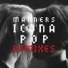 Manners (Remixes), Icona Pop