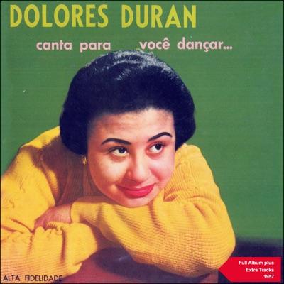 Dolores Duran Canta para Você Dançar (Full Album Plus Extra Tracks 1957) - Dolores Duran