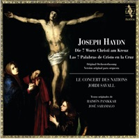 Haydn: The 7 Last Words of Christ On the Cross, Hob. XX:1A by Jordi Savall & Le Concert des Nations on Apple Music