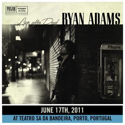 Live After Deaf (Live in Porto) - Ryan Adams