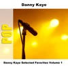 Danny Kaye Selected Favorites, Vol. 1, Danny Kaye