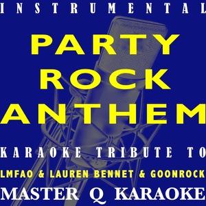 Master Q Karaoke - Party Rock Anthem (LMFAO, Lauren Bennett & GoonRock Karaoke Tribute) [Instrumental/Karaoke]