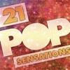 21 Pop Sensations