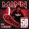 Buzzin (Remix) [feat. 50 Cent] - Single, Mann