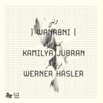 Kamilya Jubran & Werner Hasler - Wahdi