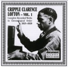 Cripple Clarence Lofton - You Done Tore Your Playhouse Down