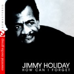 Jimmy Holiday - How Can I Forget?