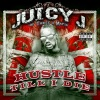 Hustle Till I Die, Juicy J