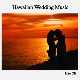 Hawaiian Wedding Music By Hau Oli On Apple