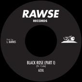 Azul - Black Rose, Pt. 1